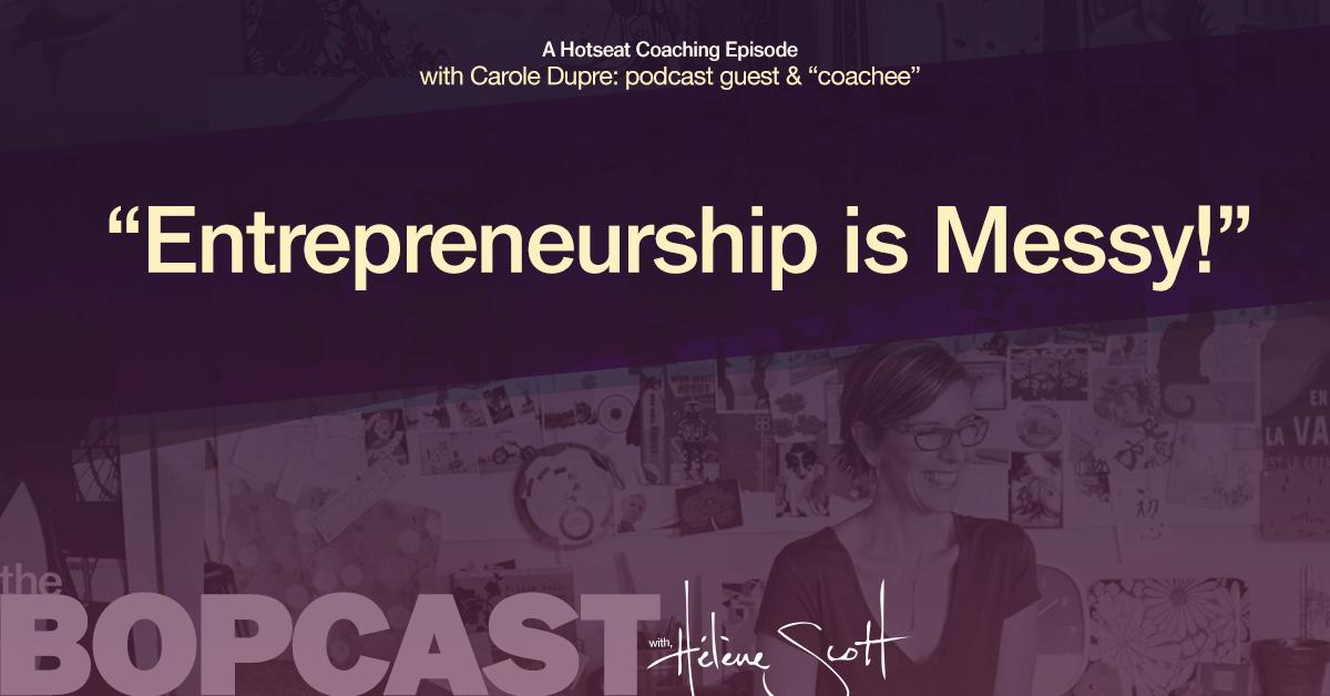Entrepreneurship is Messy