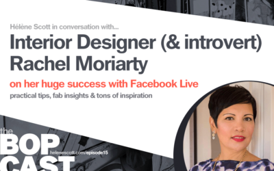 BOP 015: Interior Designer Rachel Moriarty on Becoming Successful with Facebook Live (even as an introvert)